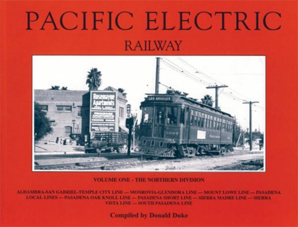 Pacific Electric Railway Volume 1: Northern District by Donald Duke