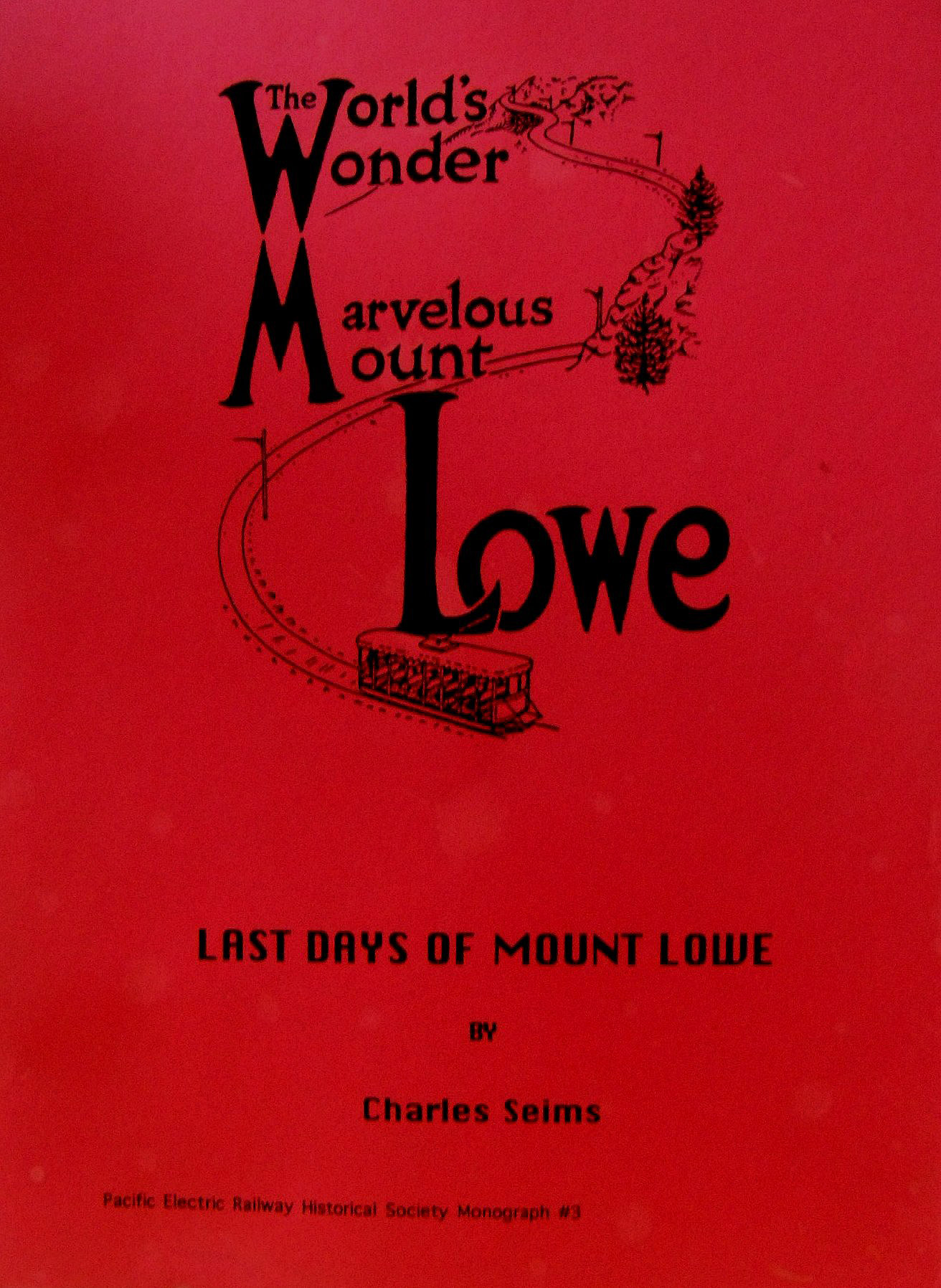 Monograph #3: Charles Seims: Last Days of Mount Lowe