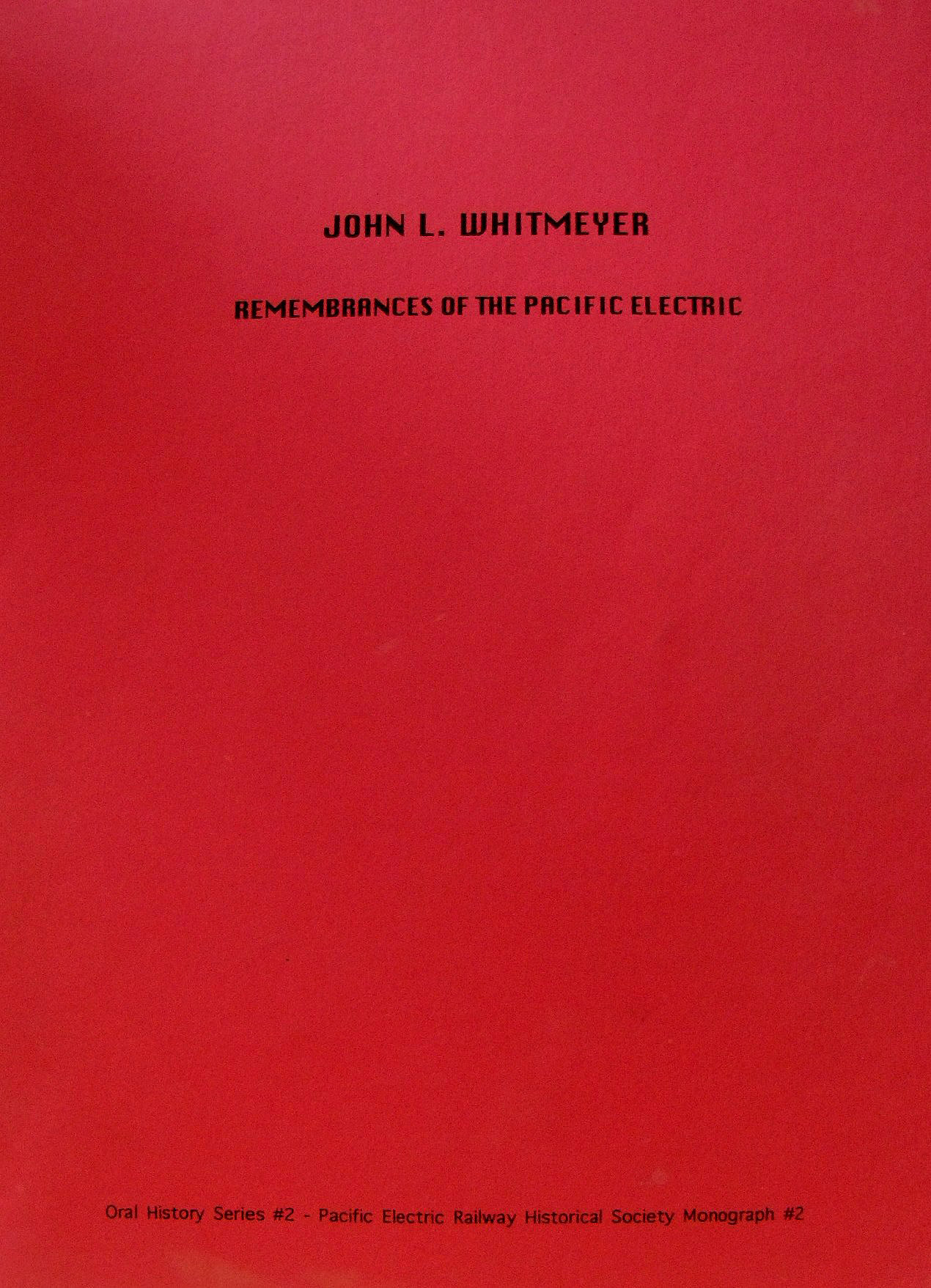 Monograph #2: John L. (Jack) Whitmeyer: Remembrances of the Pacific Electric