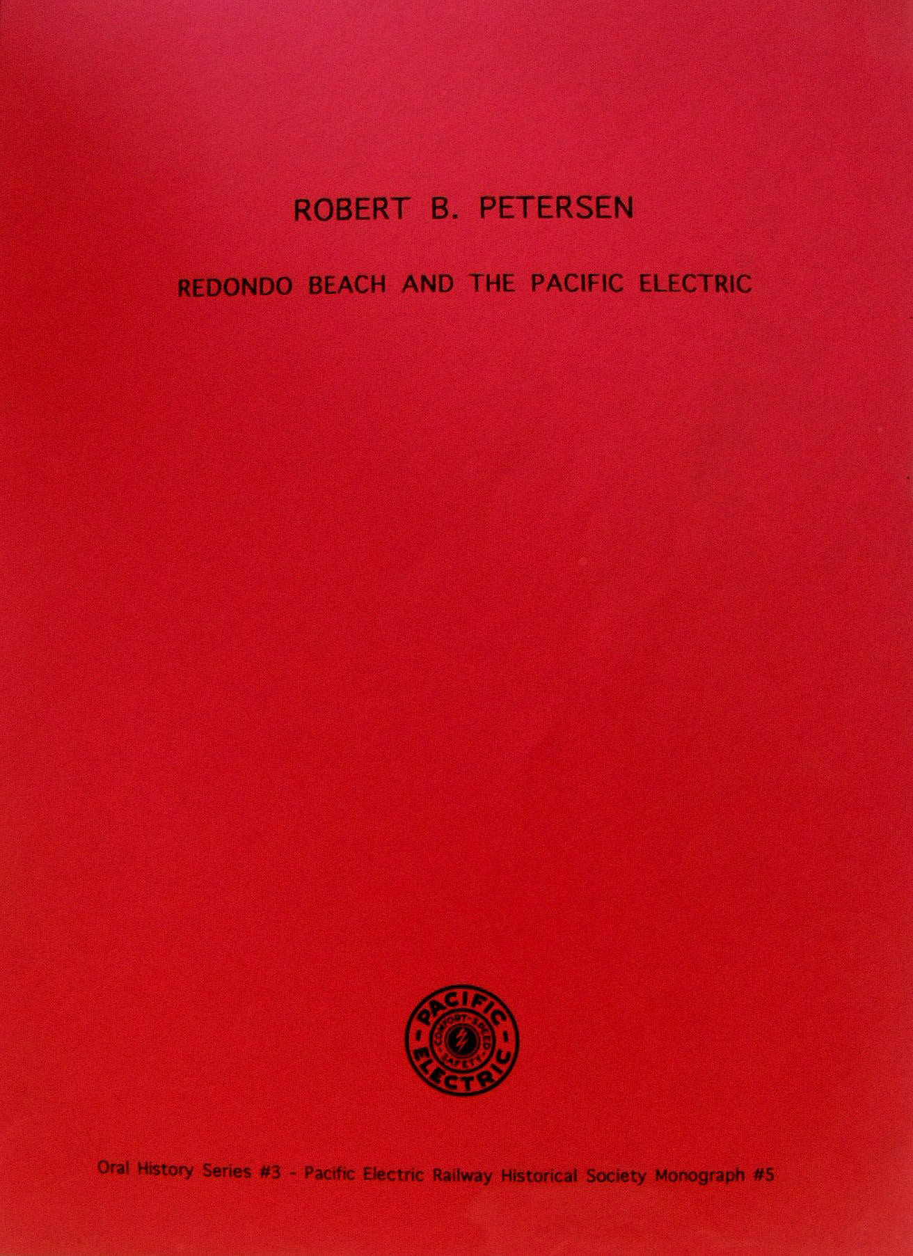 Monograph #5: Robert B. Petersen: Redondo Beach and the Pacific Electric