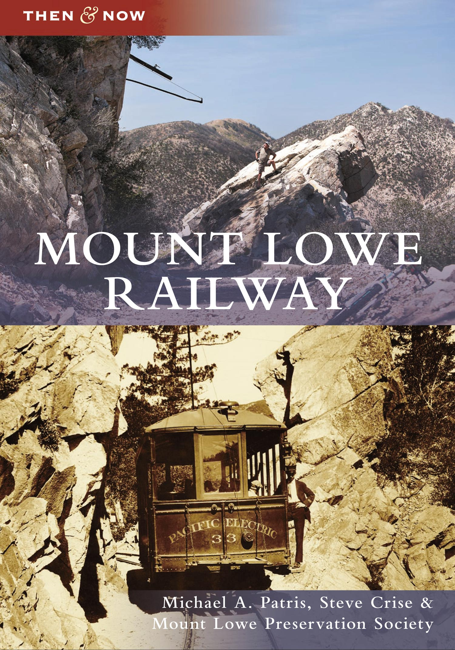 Mount Lowe Then & Now, by Steve Crise and Michael Patris
