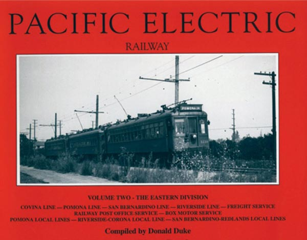 Pacific Electric Vol. 2 - Eastern Division by Donald Duke