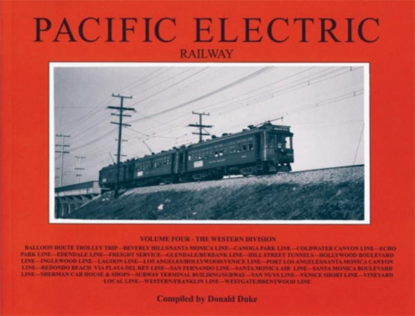 Pacific Electric Vol. 4 - Western Division by Donald Duke