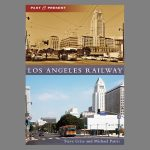 """Book cover for """"Los Angeles Railway Past and Present"""""""